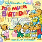 The Berenstain Bears and Too Much Birthday (Berenstain Bears (8x8)) Cover Image