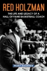 Red Holzman: The Life and Legacy of a Hall of Fame Basketball Coach Cover Image