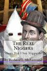 The Real Niggers: