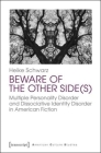 Beware of the Other Side(s): Multiple Personality Disorder and Dissociative Identity Disorder in American Fiction (American Culture Studies #8) Cover Image