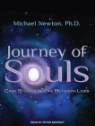Journey of Souls: Case Studies of Life Between Lives Cover Image