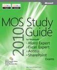 Mos 2010 Study Guide for Microsoft Word Expert, Excel Expert, Access, and Sharepoint Exams Cover Image