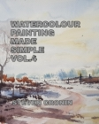Watercolour Painting Made Simple Vol.4 Cover Image