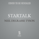 Startalk: Everything You Ever Need to Know about Space Travel, Sci-Fi, the Human Race, the Universe, and Beyond Cover Image