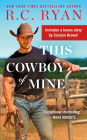 This Cowboy of Mine: Includes a Bonus Novella (Wranglers of Wyoming #2) Cover Image