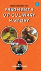 Food History 101: Fragments of Culinary History Cover Image