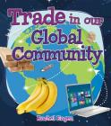 Trade in Our Global Community (Money Sense: An Introduction to Financial Literacy) Cover Image