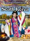 Cultural Traditions in South Korea (Cultural Traditions in My World) Cover Image
