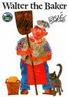 Walter the Baker (The World of Eric Carle) Cover Image