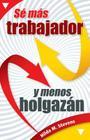 Sé Más Trabajador Y Menos Holgazán Cover Image