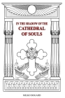 In the Shadow of the Cathedral of Souls: Amorc 1915-1990 Cover Image