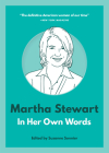 Martha Stewart: In Her Own Words (In Their Own Words) Cover Image