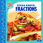 Pizza Parts: Fractions! (Math in Our World: Level 3) Cover Image