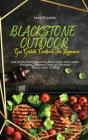 Blackstone Outdoor Gas Griddle Cookbook for Beginners: 100 of the Most Amazing Beef, Pork and Lamb Recipes, Discover how to Enhance Flavor with Grilli Cover Image