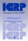 Icrp Publication 125: Radiological Protection in Security Screening (Annals of the Icrp) Cover Image