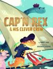 Cap'n Rex & His Clever Crew Cover Image