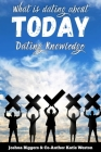 What is Dating About Today: Dating Knowledge: How Has Dating Changed Cover Image