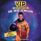 Vip: Dr. Mae Jemison Lib/E: Brave Rocketeer Cover Image