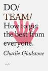Do Team: How to get the best from everyone. Cover Image