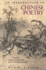 An Introduction to Chinese Poetry: From the Canon of Poetry to the Lyrics of the Song Dynasty (Harvard East Asian Monographs #408) Cover Image