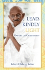 Lead, Kindly Light: Gandhi on Christianity Cover Image