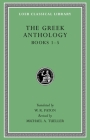 The Greek Anthology, Volume I: Book 1: Christian Epigrams. Book 2: Description of the Statues in the Gymnasium of Zeuxippus. Book 3: Epigrams in the T (Loeb Classical Library #67) Cover Image
