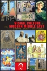 Visual Culture in the Modern Middle East: Rhetoric of the Image Cover Image