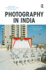 Photography in India: From Archives to Contemporary Practice Cover Image