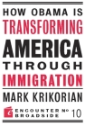 How Obama Is Transforming American Through Immigration (Encounter Broadsides #10) Cover Image