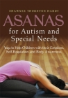 Asanas for Autism and Special Needs: Yoga to Help Children with Their Emotions, Self-Regulation and Body Awareness Cover Image