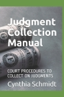 Judgment Collection Manual: Court procedures to collect on judgments Cover Image