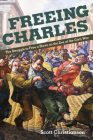 Freeing Charles: The Struggle to Free a Slave on the Eve of the Civil War (New Black Studies Series) Cover Image