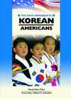 Korean Americans (New Immigrants (Chelsea House)) Cover Image