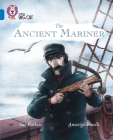 Collins Big Cat — The Ancient Mariner: Band 16/Sapphire Cover Image