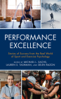 Performance Excellence: Stories of Success from the Real World of Sport and Exercise Psychology Cover Image