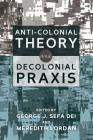 Anti-Colonial Theory and Decolonial Praxis Cover Image