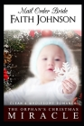 Mail Order Bride: The Orphan's Christmas Miracle: Clean and Wholesome Western Historical Romance Cover Image