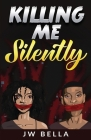 Killing Me Silently Cover Image
