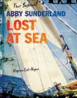 Abby Sunderland: Lost at Sea (True Survival) Cover Image
