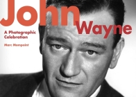John Wayne: A Photographic Celebration Cover Image