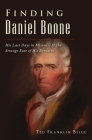 Finding Daniel Boone: His Last Days in Missouri and the Strange Fate of His Remains (American Legends) Cover Image