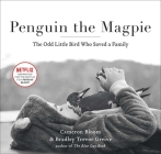 Penguin the Magpie: The Odd Little Bird Who Saved a Family Cover Image