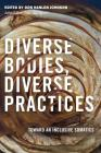 Diverse Bodies, Diverse Practices: Toward an Inclusive Somatics Cover Image