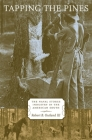 Tapping the Pines: The Naval Stores Industry in the American South Cover Image