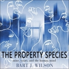 The Property Species: Mine, Yours, and the Human Mind Cover Image