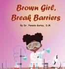 Brown Girl, Break Barriers Cover Image
