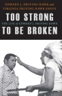 Too Strong to Be Broken: The Life of Edward J. Driving Hawk (American Indian Lives ) Cover Image