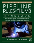 Pipeline Rules of Thumb Handbook: A Manual of Quick, Accurate Solutions to Everyday Pipeline Engineering Problems Cover Image