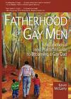 Fatherhood for Gay Men: An Emotional and Practical Guide to Becoming a Gay Dad (Race and Politics) Cover Image