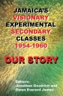 Our Story: Jamaica's Visionary Experimental Secondary Classes 1954 - 1960 Cover Image